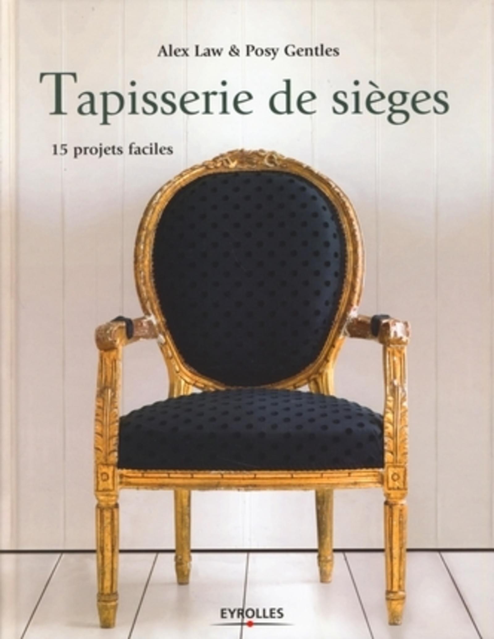 TAPISSERIE DE SIEGES. 15 PROJETS FACILES