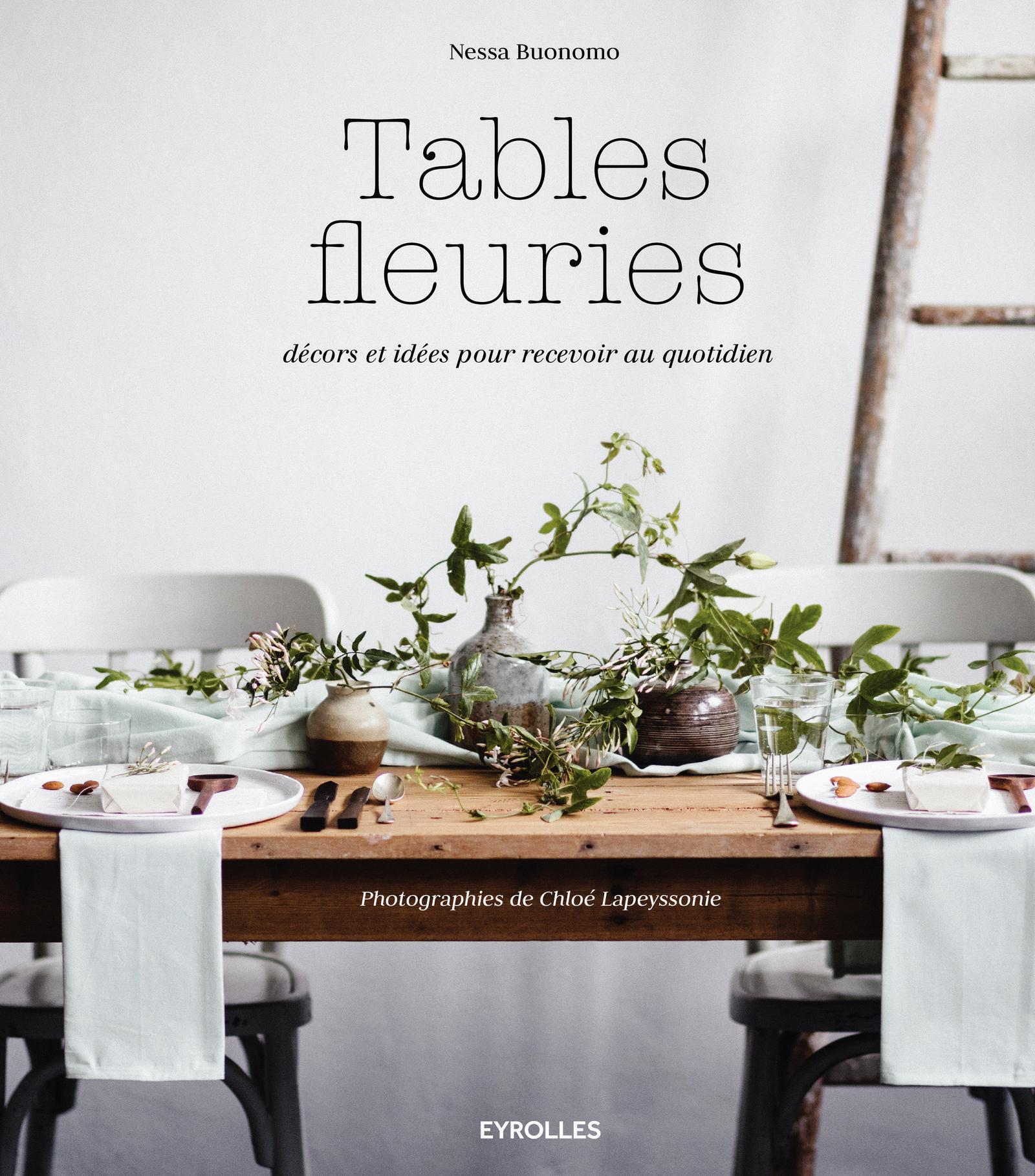 TABLES FLEURIES DECORS ET IDEES POUR RECEVOIR AU QUOTIDIEN - DECORS ET IDEES POUR RECEVOIR AU QUOTID