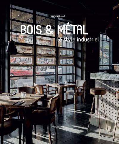 BOIS & METAL - LE STYLE INDUSTRIEL