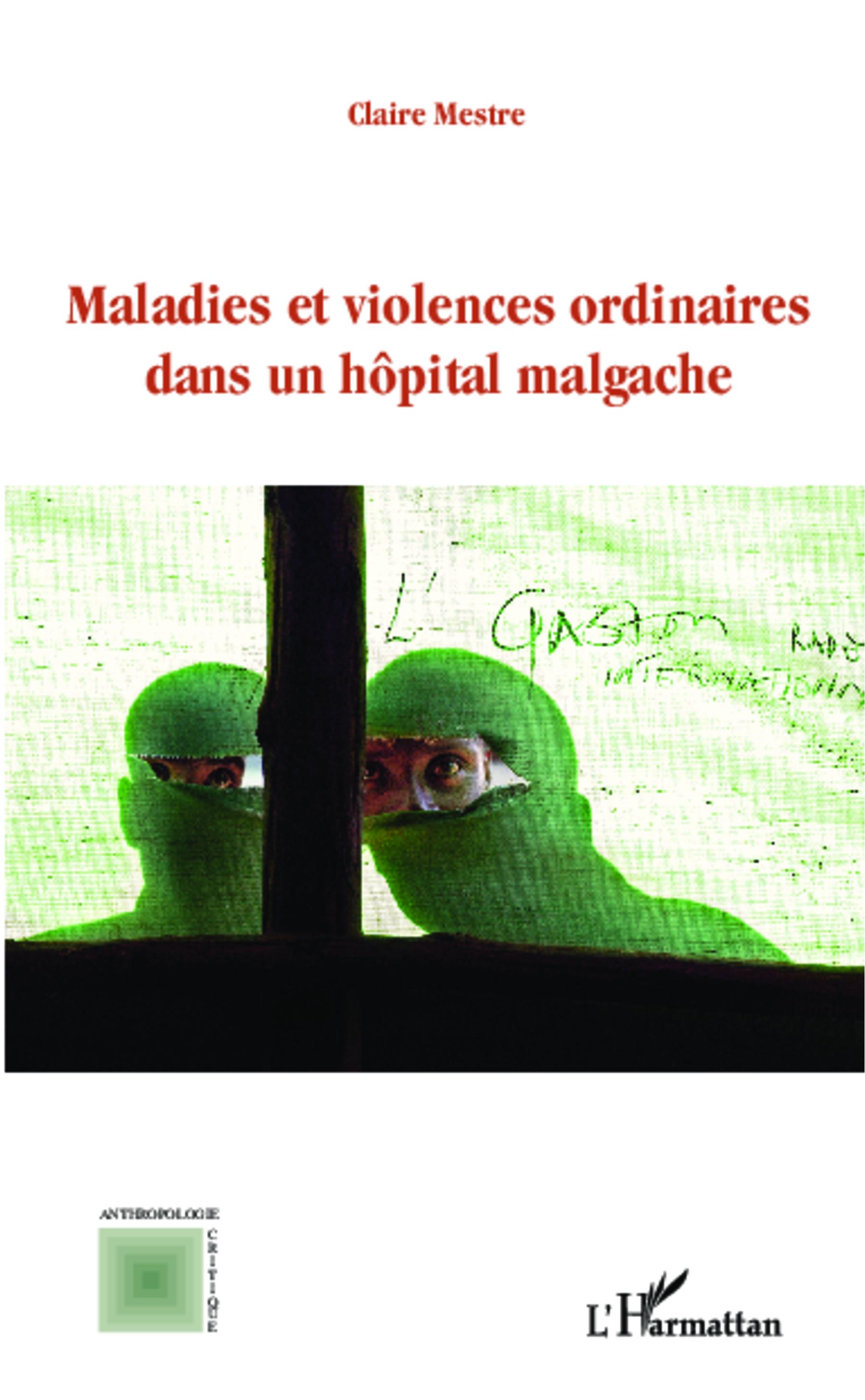 MALADIES ET VIOLENCES ORDINAIRES DANS UN HOPITAL MALGACHE