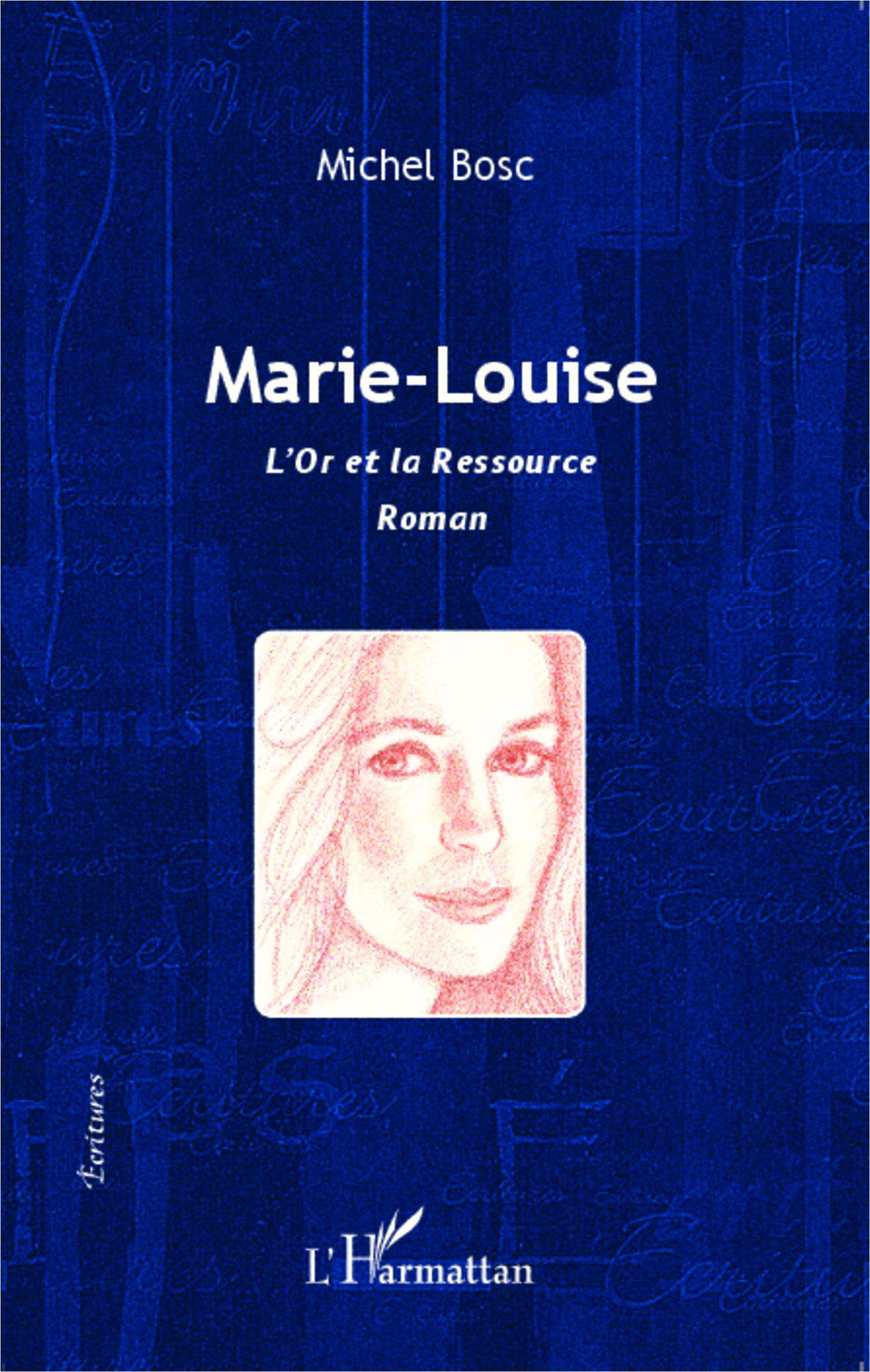 MARIE LOUISE L'OR ET LA RESSOURCE  ROMAN