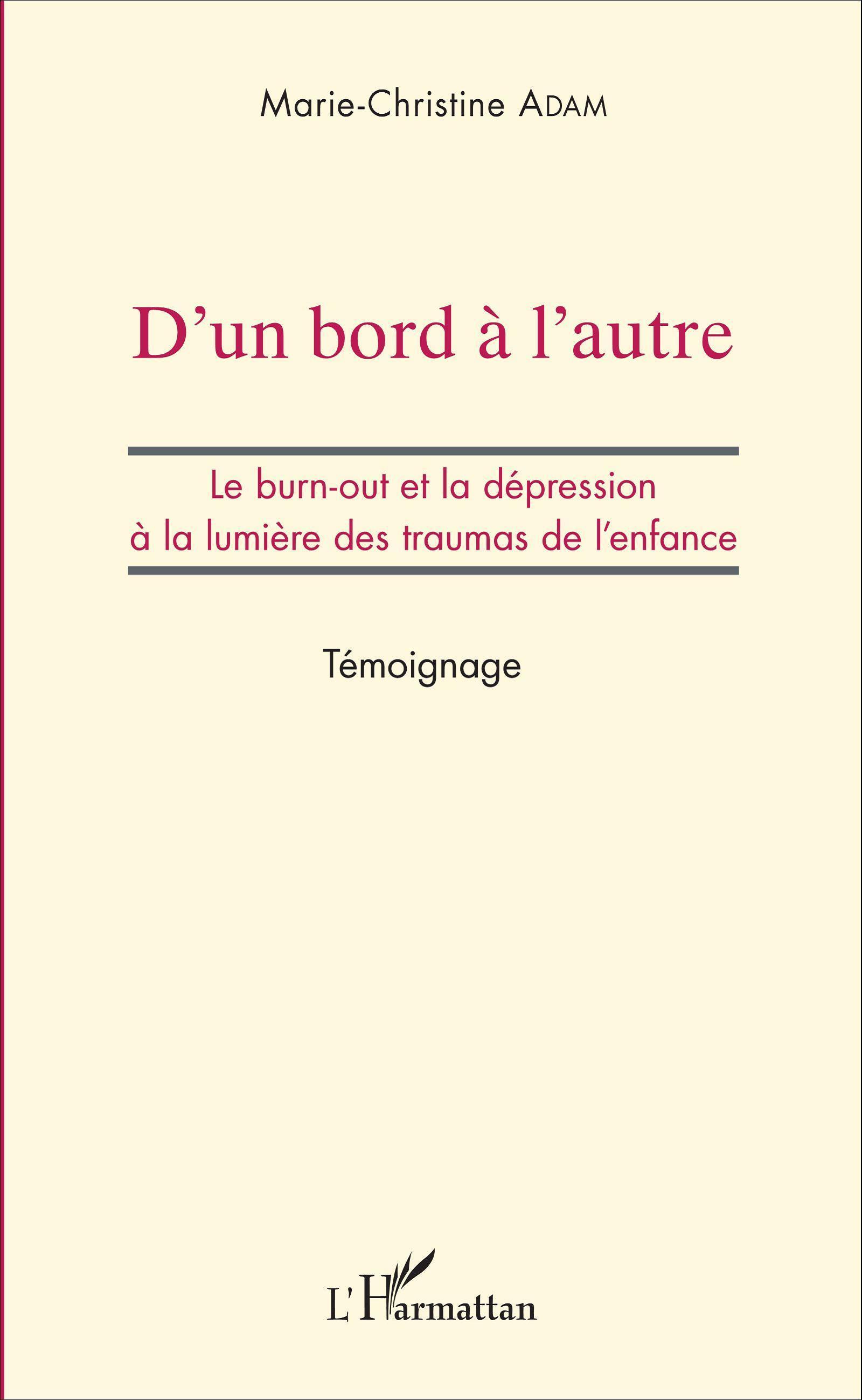 D'UN BORD A L'AUTRE - LE BURN-OUT ET LA DEPRESSION A LA LUMIERE DES TRAUMAS DE L'ENFANCE - TEMOIGNAG