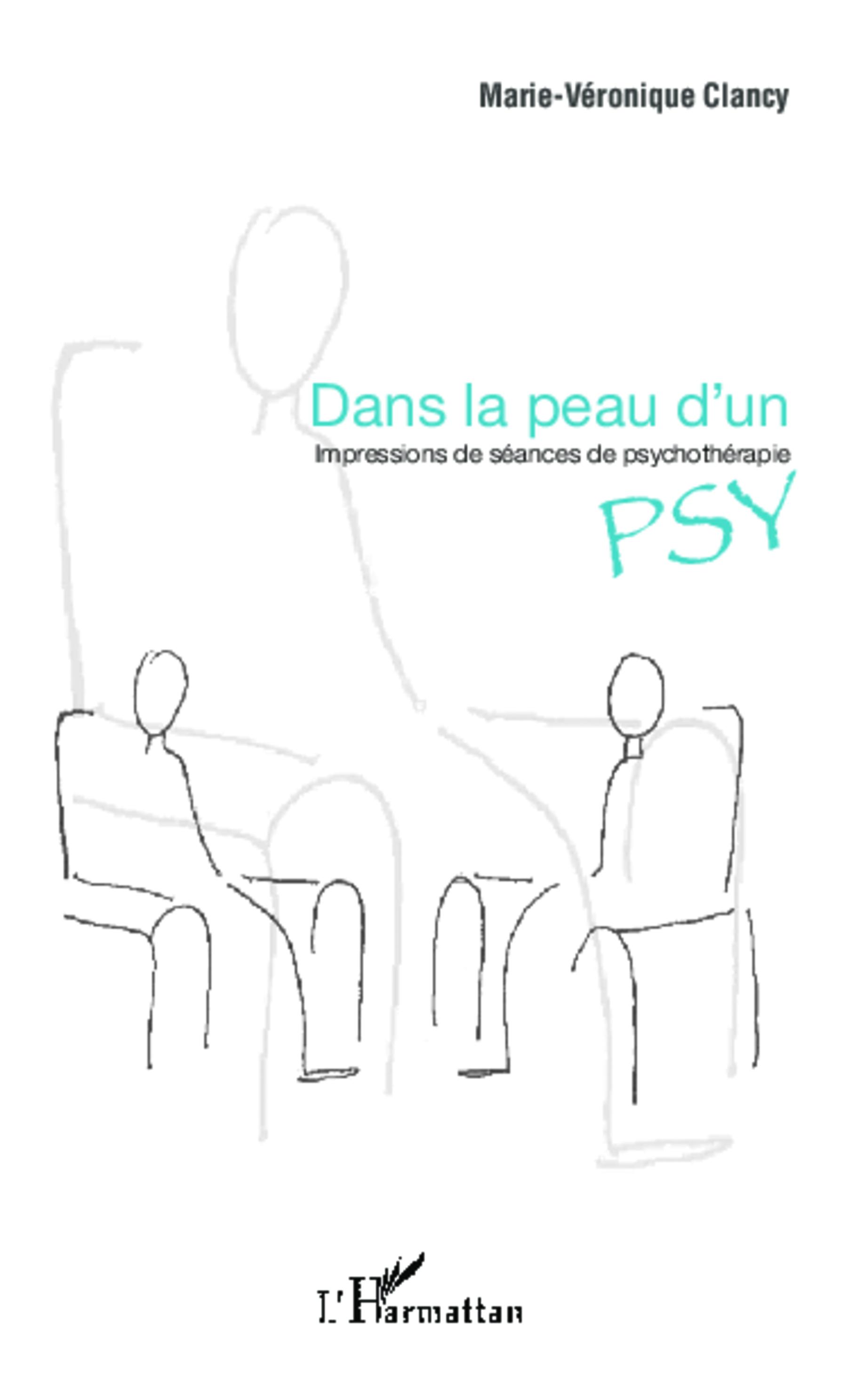 DANS LA PEAU D'UN PSY IMPRESSIONS DE SEANCES DE PSYCHOTHERAPIE