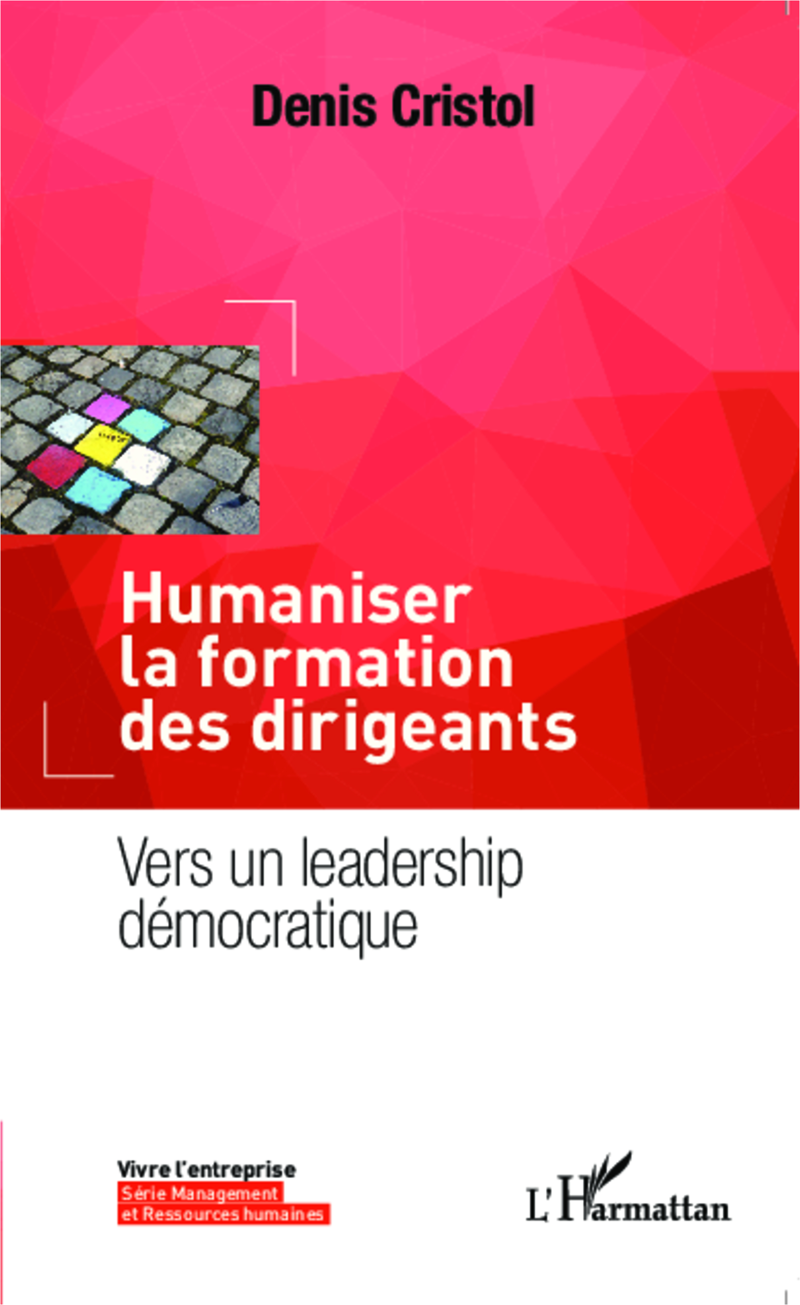 HUMANISER LA FORMATION DES DIRIGEANTS VERS UN LEADERSHIP DEMOCRATIQUE