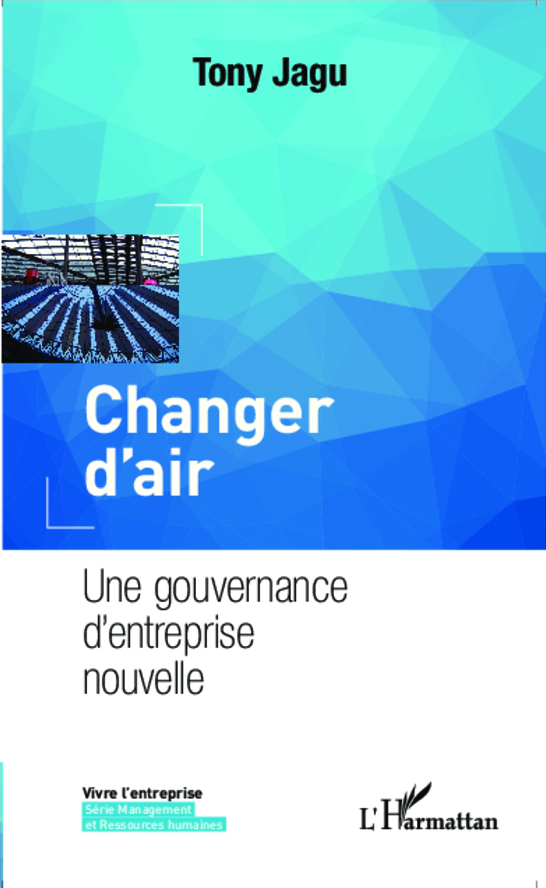 CHANGER D'AIR UNE GOUVERNANCE D'ENTREPRISE NOUVELLE