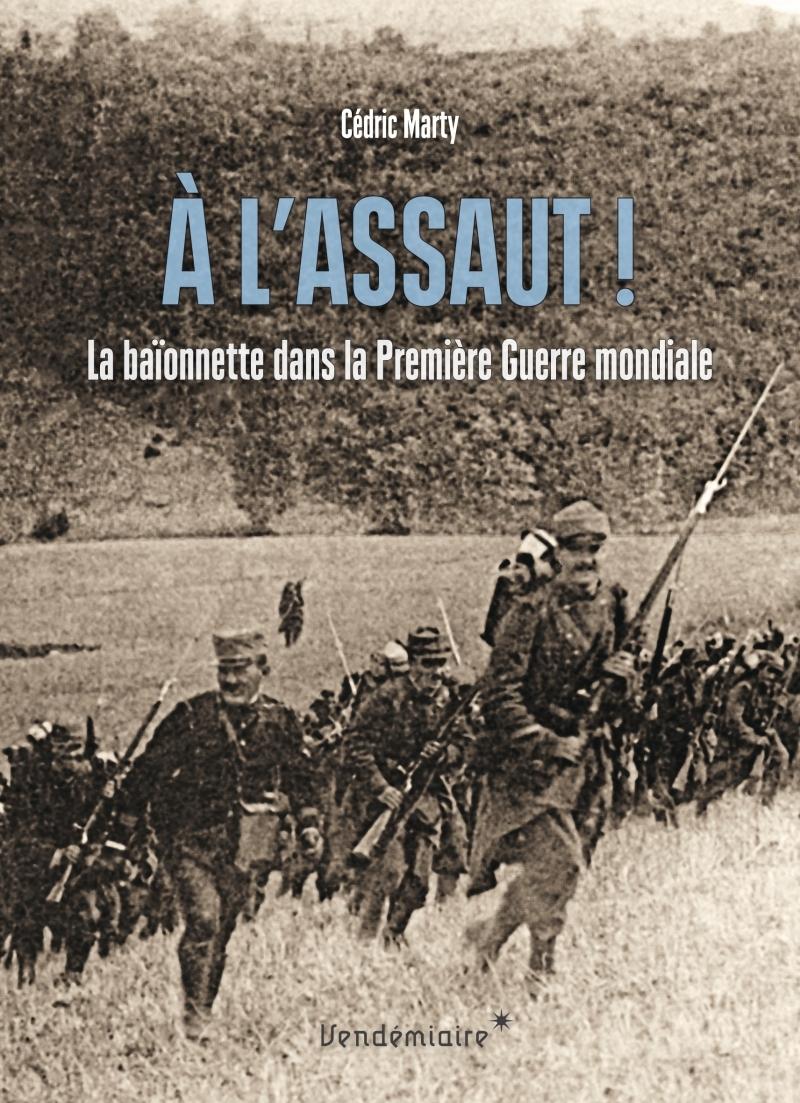 A L'ASSAUT ! LA BAIONNETTE DANS LA PREMIERE GUERRE MONDIALE