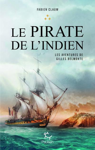 LES AVENTURES DE GILLES BELMONTE - TOME 3 LE PIRATE DE L'INDIEN - VOL3