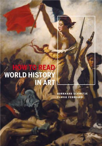 HOW TO READ WORLD HISTORY IN ART (VOIR ISBN 9789055448388) /ANGLAIS