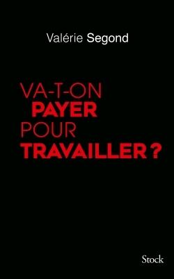 VA-T-ON PAYER POUR TRAVAILLER ?
