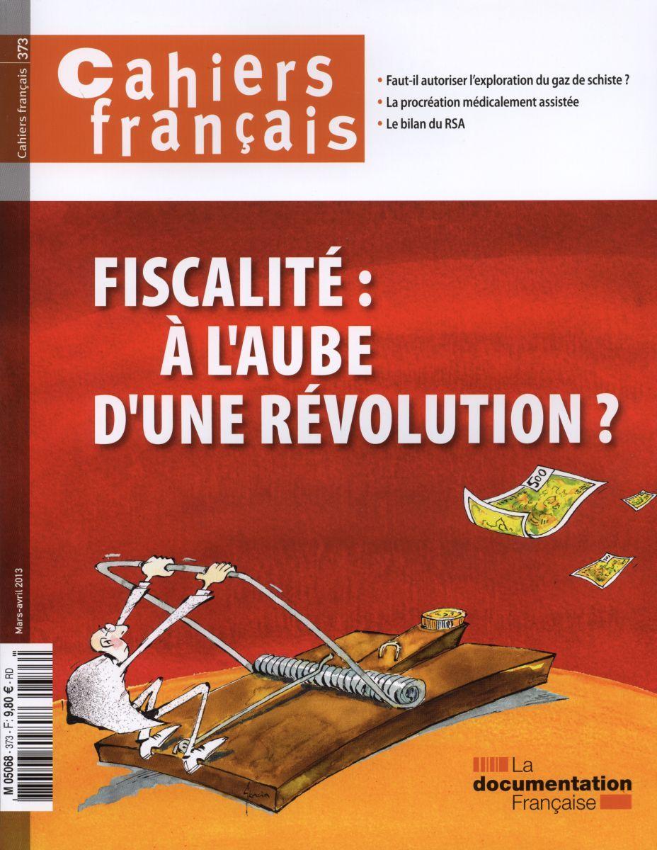 FISCALITE : A L'AUBE D'UNE REVOLUTION ? CF N 373 MARS-AVRIL 2013