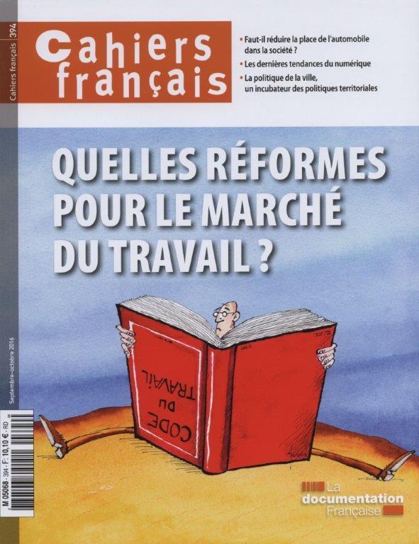 QUELLES REFORMES POUR LE MARCHE DU TRAVAIL - CAHIER FRANCAIS N  394