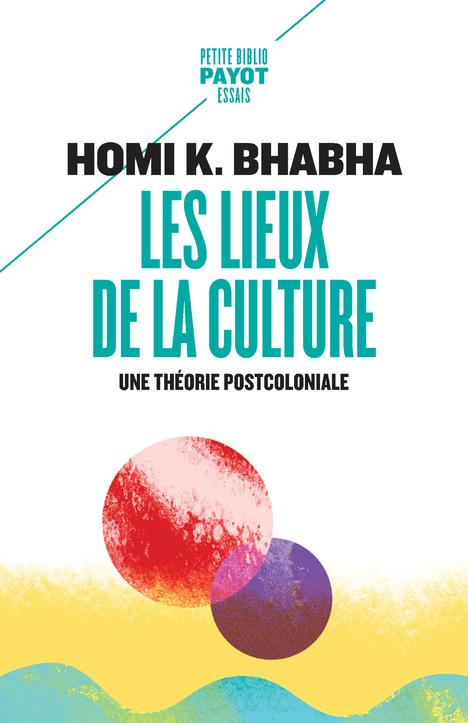 LES LIEUX DE LA CULTURE - UNE THEORIE POSTCOLONIALE
