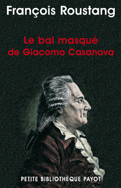 BAL MASQUE DE GIACOMO CASANOVA (LE)