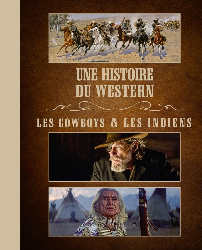 UNE HISTOIRE DU WESTERN - COFFRET LES INDIENS & LES COWBOYS