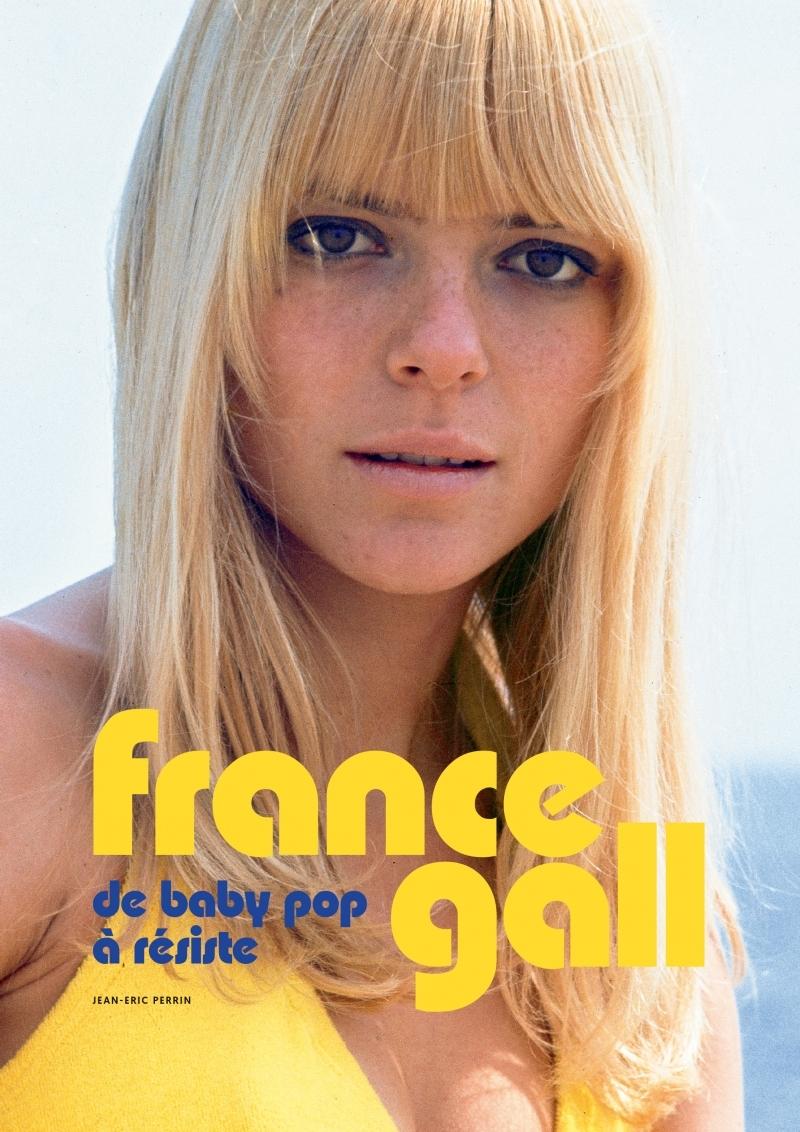 FRANCE GALL - DE BABY POP A RESISTE