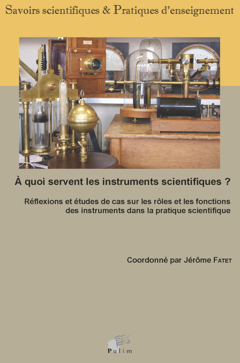A QUOI SERVENT LES INSTRUMENTS SCIENTIFIQUES ?. REFLEXIONS ET ETUDES