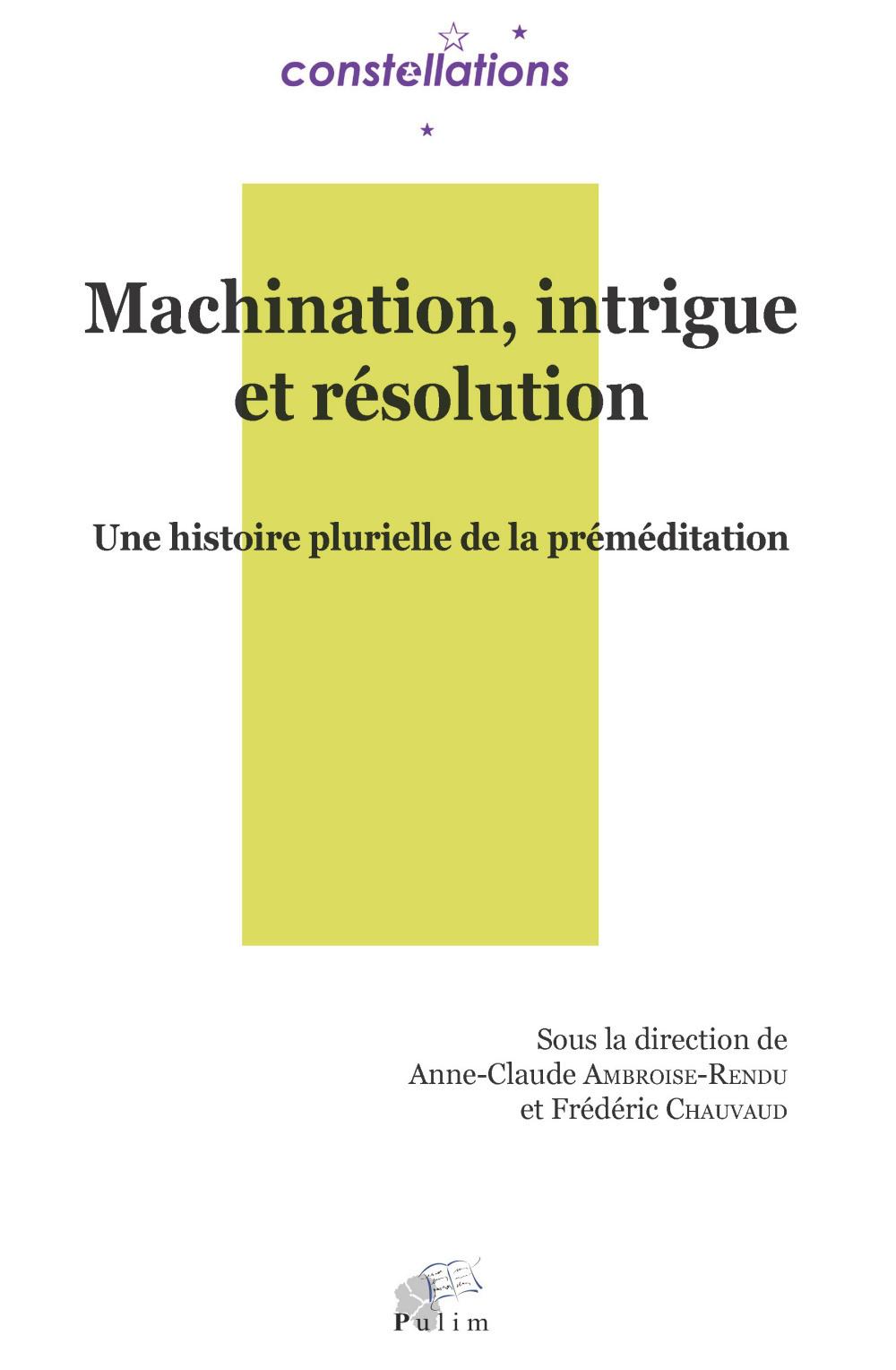 MACHINATION, INTRIGUE ET RESOLUTION. UNE HISTOIRE PLURIELLE DE LA PRE
