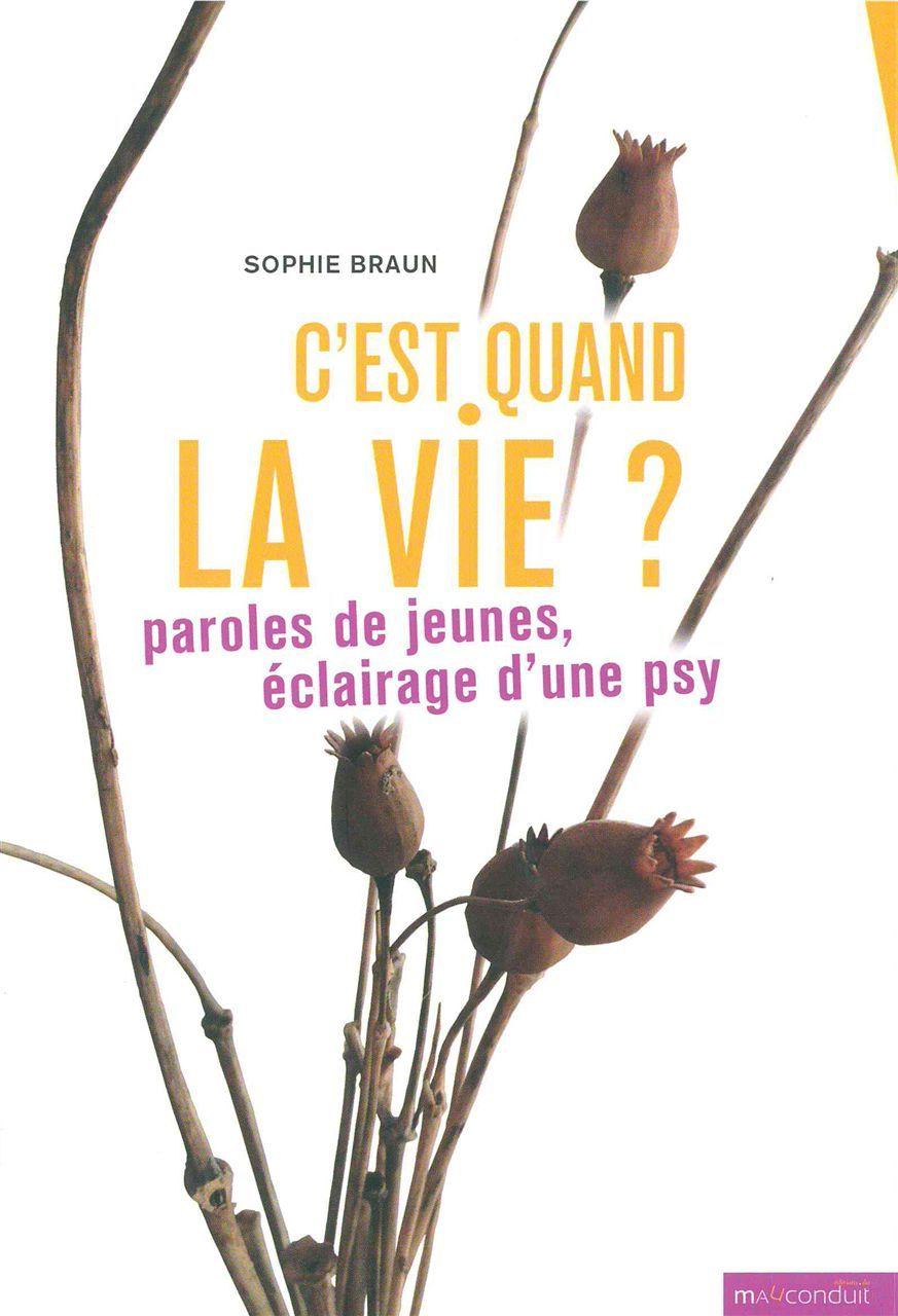 C'EST QUAND LA VIE ? - PAROLES DE JEUNES, ECLAIRAGE D'UNE PSY