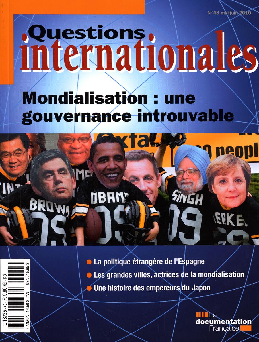 MONDIALISATION : UNE GOUVERNANCE INTROUVABLE N 43 MAI-JUIN 2010