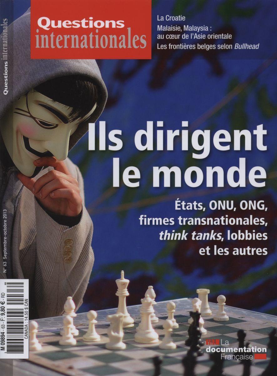 ILS DIRIGENT LE MONDE... ETATS, ONU, ONG, FIRMES TRANSNATIONALES,... QI N 63 - ... THINK TANKS, LOBB