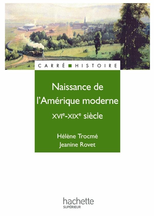NAISSANCE DE L'AMERIQUE MODERNE XVIE-XIXE SIECLE