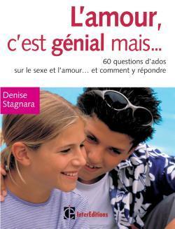 L'AMOUR, C'EST GENIAL MAIS ... - 60 QUESTIONS D'ADO SUR LE SEXE ET L'AMOUR... ET COMMENT Y REPONDRE