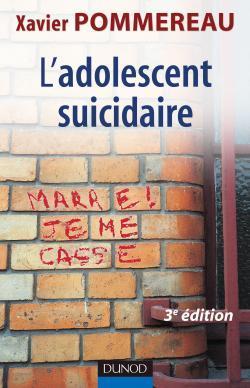 L'ADOLESCENT SUICIDAIRE - 3EME EDITION
