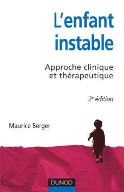L'ENFANT INSTABLE - 2EME EDITION - APPROCHE CLINIQUE ET THERAPEUTIQUE