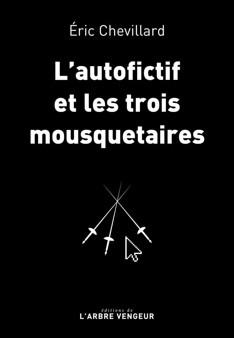 L'AUTOFICTIF ET LES TROIS MOUSQUETAIRES