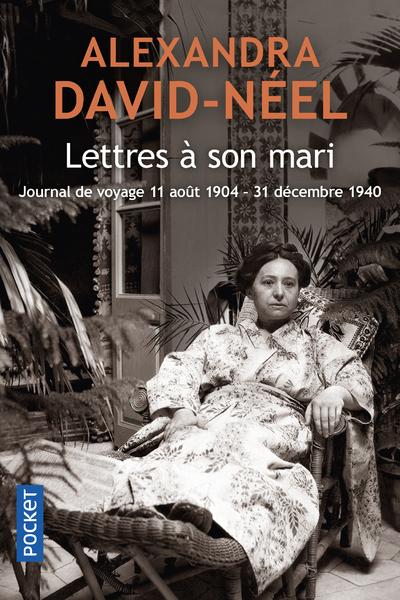 LETTRES A SON MARI (JOURNAL DE VOYAGE 11 AOUT 1904 - 31 DECEMBRE 1940)