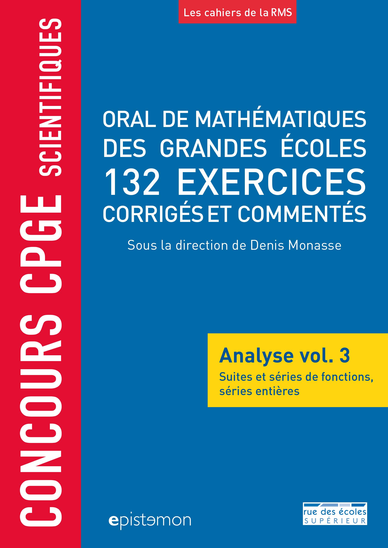 CONCOURS CPGE SCIENTIFIQUES ORAL MATHEMATIQUES GRANDES ECOLES 132 EXERCICES