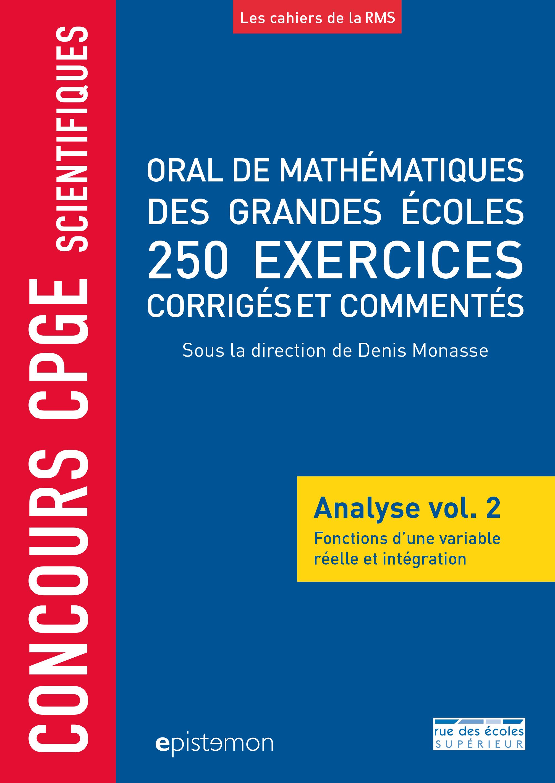 CONCOURS CPGE SCIENTIFIQUES ORAL DE MATHEMATIQUES GRANDES ECOLES 250 EXERCICES