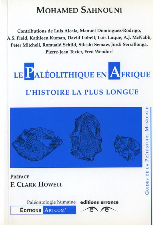 PALEOLITHIQUE EN AFRIQUE L'HISTOIRE LA PLUS LONGUE (LE)