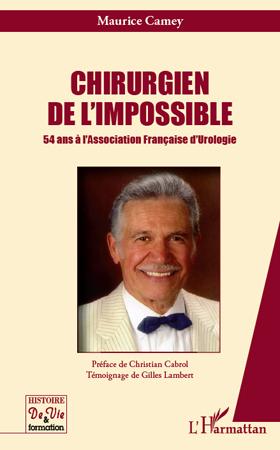 CHIRURGIEN DE L'IMPOSSIBLE 54 ANS A L'ASSOCIATION FRANCAISE D'UROLOGIE