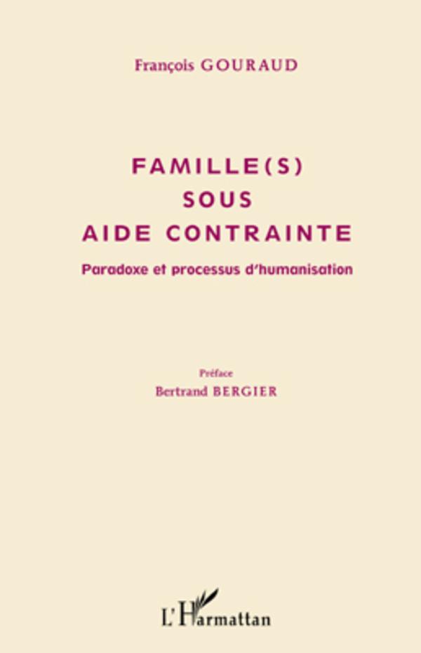 FAMILLES SOUS AIDE CONTRAINTE PARADOXE ET PROCESSUS D'HUMANISATION
