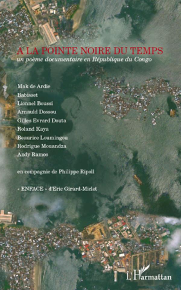A LA POINTE NOIRE DU TEMPS UN POEME DOCUMENTAIRE EN REPUBLIQUE DU CONGO