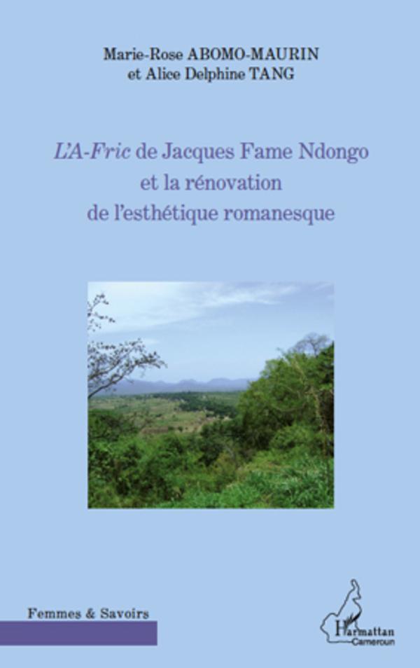 AF-RIC DE JACQUES FAME NDONGO ET LA RENOVATION DE L'ESTHETIQUE ROMANESQUE