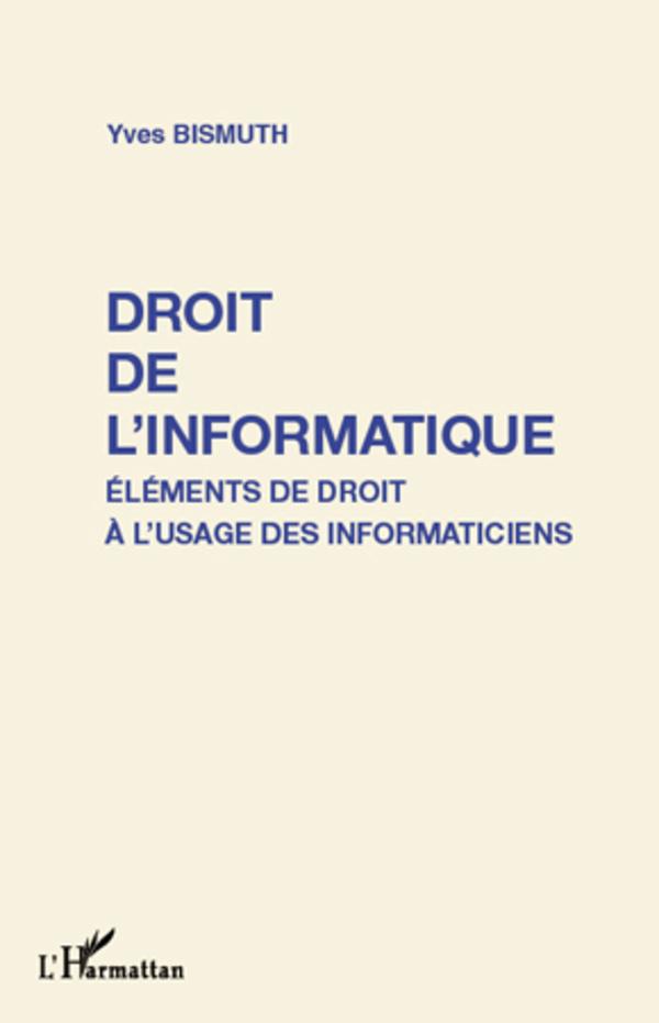 DROIT DE L'INFORMATIQUE ELEMENTS DE DROIT A L'USAGE DES INFORMATICIENS