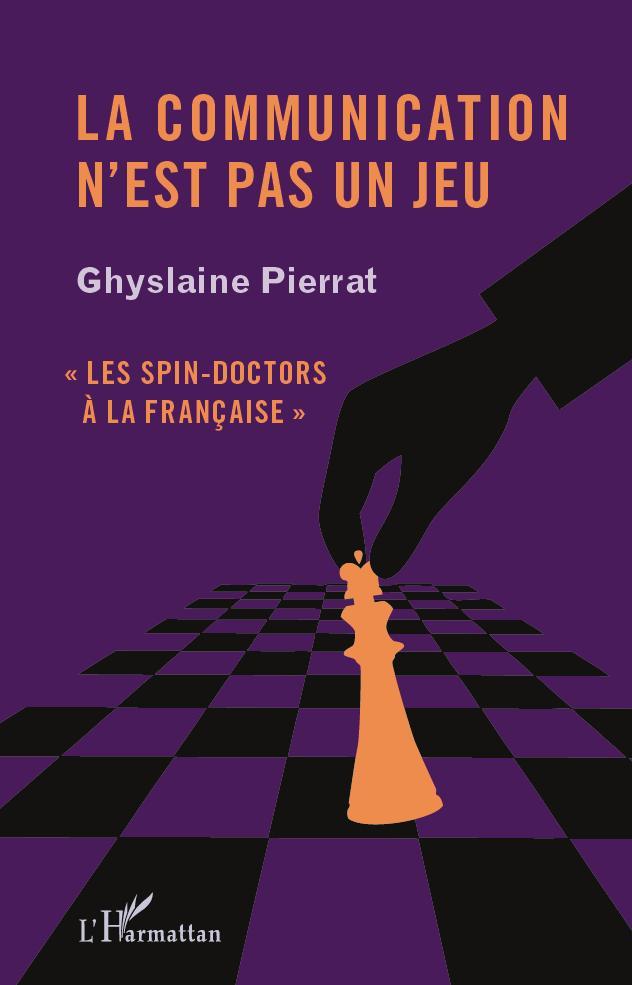 COMMUNICATION N'EST PAS UN JEU LES SPIN DOCTORS A LA FRANCAISE