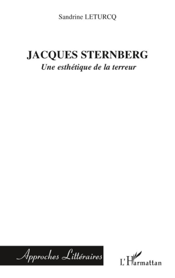 JACQUES STERNBERG UNE ESTHETIQUE DE LA TERREUR