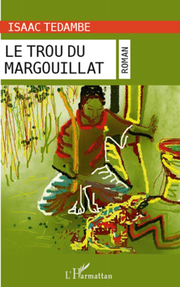 TROU DU MARGOUILLAT  ROMAN