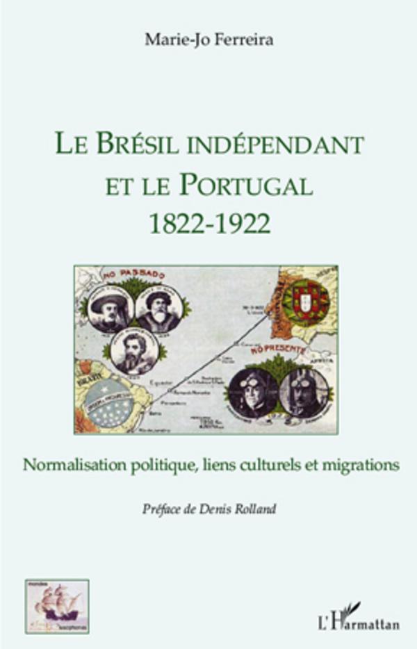 BRESIL INDEPENDANT ET LE PORTUGAL 1822 1922