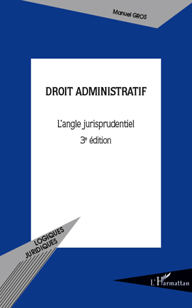 DROIT ADMINISTRATIF (3E ED) L'ANGLE JURISPRUDENTIEL