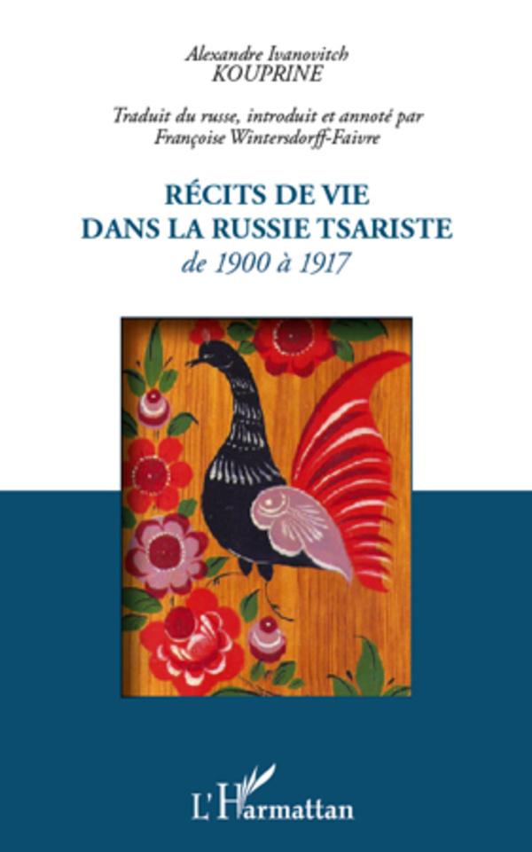 RECITS DE VIE DANS LA RUSSIE TSARISTE DE 1900 A 1917
