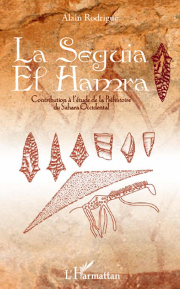 SEGUIA EL HAMRA CONTRIBUTION A L'ETUDE DE LA PREHISTOIRE DU SAHARA OCCIDENTAL