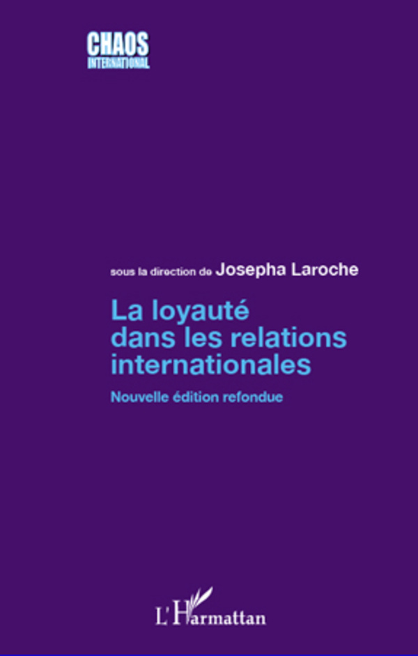 LOYAUTE DANS LES RELATIONS INTERNATIONALES (NVLLE ED)
