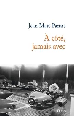 A COTE, JAMAIS AVEC