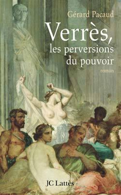 VERRES, LES PERVERSIONS DU POUVOIR