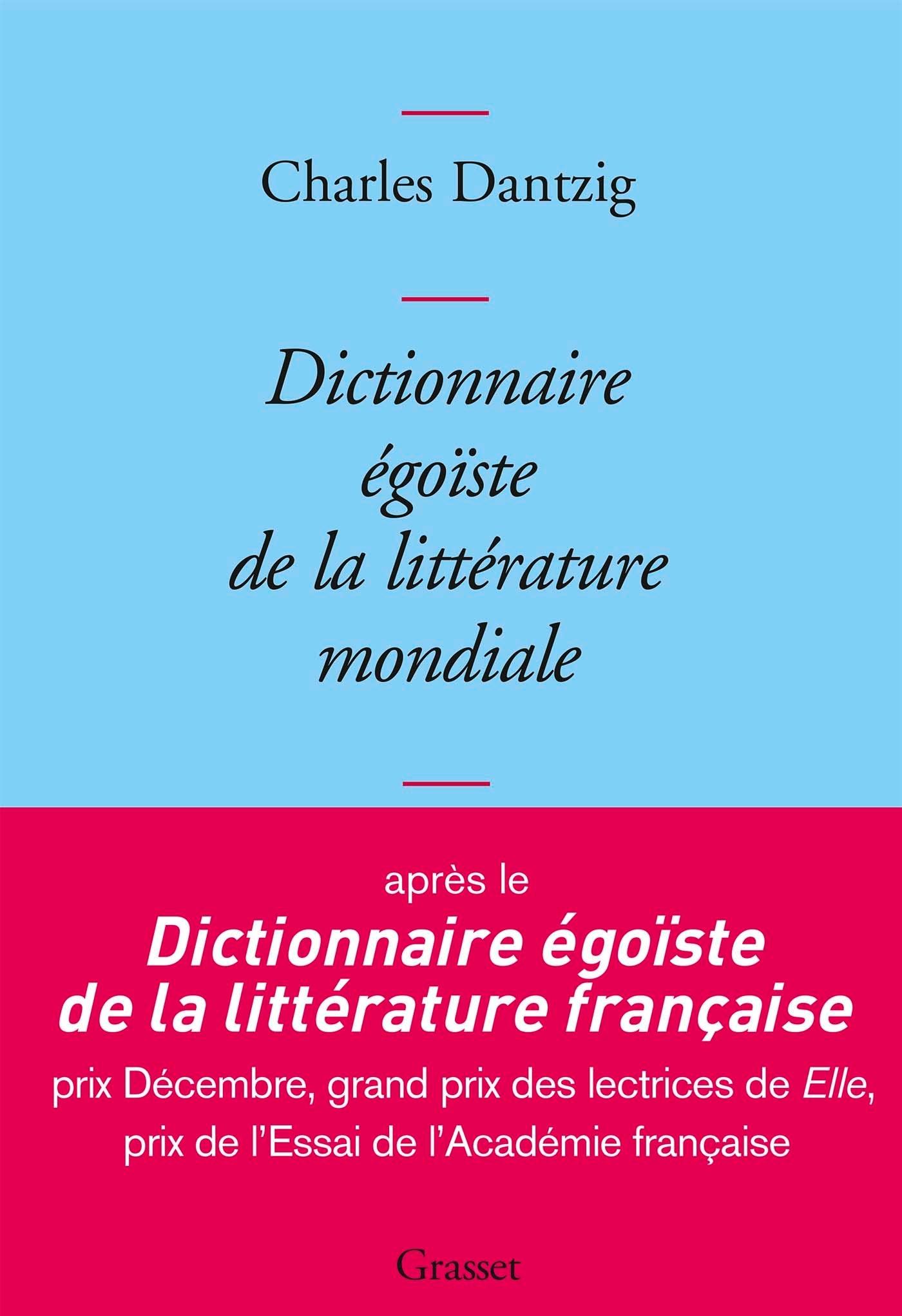 DICTIONNAIRE EGOISTE DE LA LITTERATURE MONDIALE