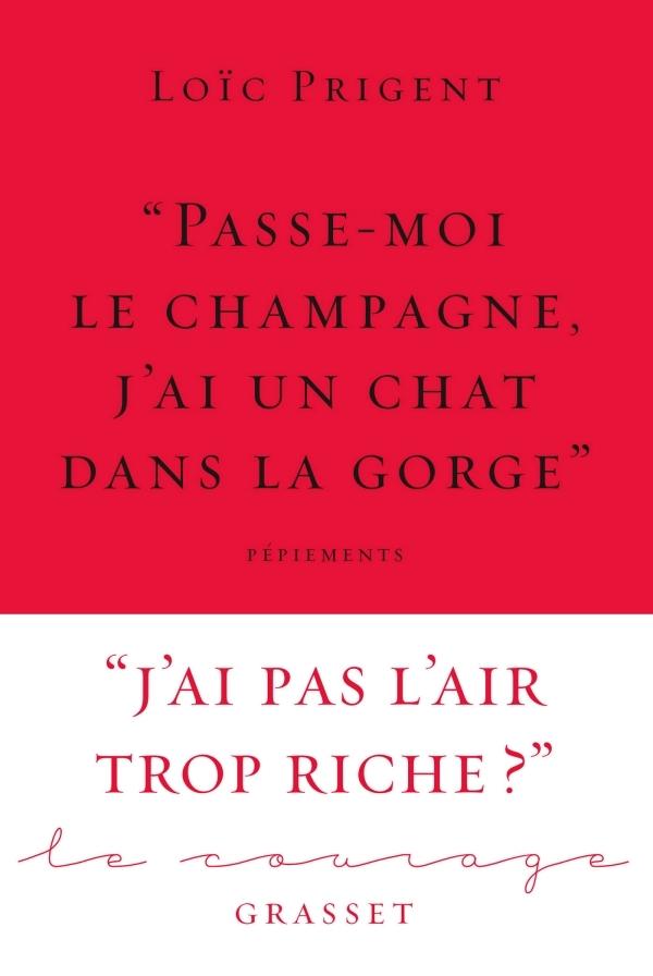 PASSE-MOI LE CHAMPAGNE, J'AI UN CHAT DANS LA GORGE  - COLLECTION LE COURAGE DIRIGEE PAR CHARLES D